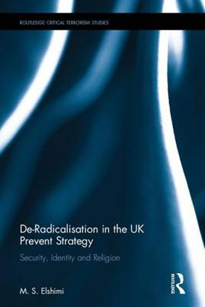 De-Radicalisation in the UK Prevent Strategy - M. S. Elshimi