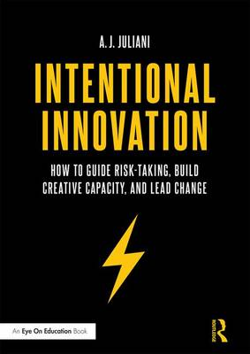 Intentional Innovation - A. J. Juliani