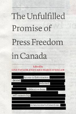 The Unfulfilled Promise of Press Freedom in Canada - Lisa Taylor