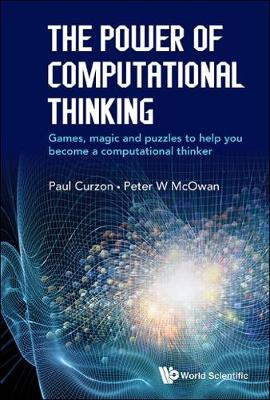 The Power of Computational Thinking: Games, Magic and Puzzles to Help You Become a Computational Thinker - Peter William McOwan