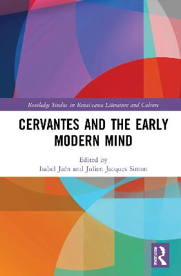 Cervantes and the Early Modern Mind - Isabel Jaen Portillo
