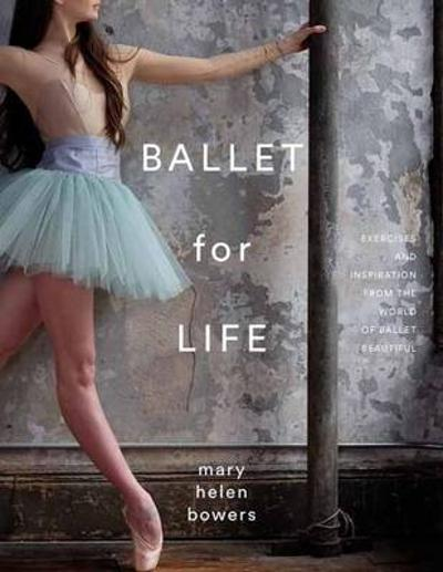 Ballet For Life - Mary Helen Bowers