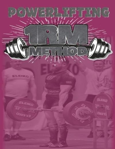 Powerlifting 1RM Method - Lawrence Farncombe