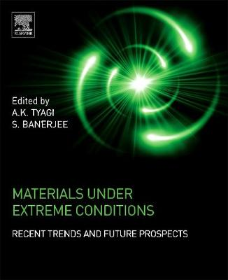 Materials Under Extreme Conditions - A. K. Tyagi