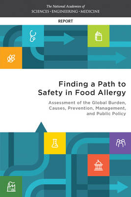 Finding a Path to Safety in Food Allergy - National Academies of Sciences Engineering and Medicine