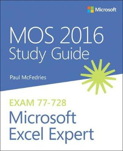 MOS 2016 Study Guide for Microsoft Excel Expert - Paul McFedries