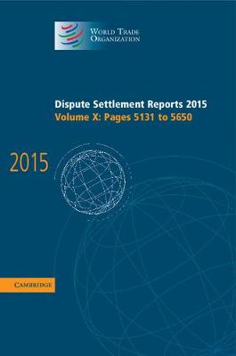 Dispute Settlement Reports 2015: Volume 10, Pages 5131-5650 - World Trade Organization