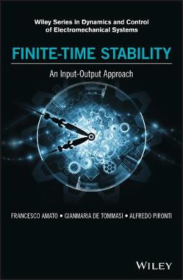 Finite-Time Stability: An Input-Output Approach - Francesco Amato