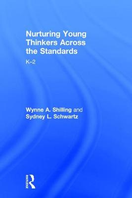 Nurturing Young Thinkers Across the Standards - Wynne A. Shilling