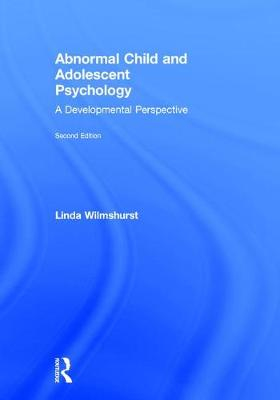 Abnormal Child and Adolescent Psychology - Linda Wilmshurst