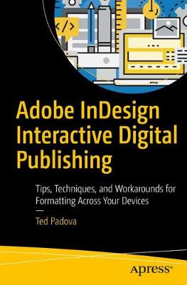 Adobe InDesign Interactive Digital Publishing - Ted Padova
