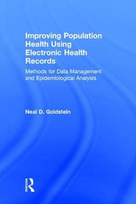 Improving Population Health Using Electronic Health Records - Neal D. Goldstein