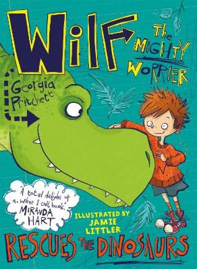 Wilf the Mighty Worrier Rescues the Dinosaurs - Georgia Pritchett
