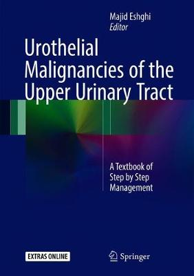 Urothelial Malignancies of the  Upper Urinary Tract - Majid Eshghi