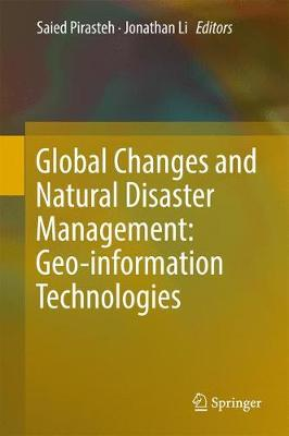 Global Changes and Natural Disaster Management: Geo-Information Technologies - Saied Pirasteh