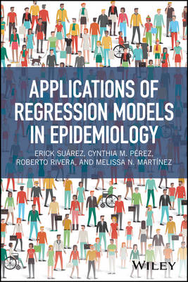 Applications of Regression Models in Epidemiology - Erick Suarez