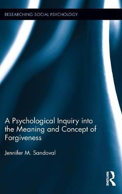 A Psychological Inquiry into the Meaning and Concept of Forgiveness - Jennifer M. Sandoval