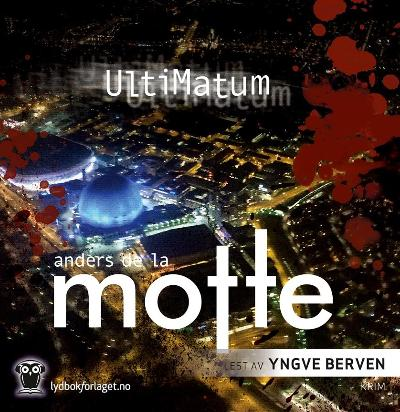 Ultimatum - Anders De la Motte