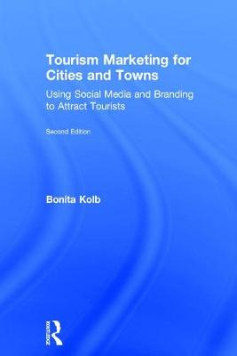 Tourism Marketing for Cities and Towns - Bonita Kolb