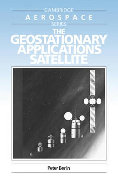 The Geostationary Applications Satellite - Peter Berlin