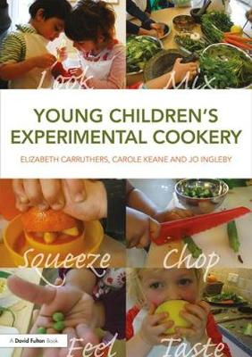 Young Children's Experimental Cookery - Elizabeth Carruthers