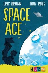 Space Ace - Eric Brown Tony Ross