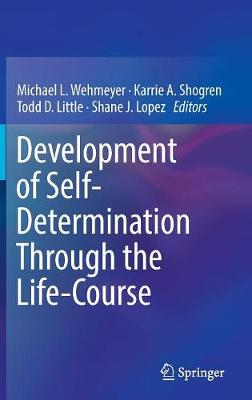 Development of Self-Determination Through the Life-Course - Michael L. Wehmeyer