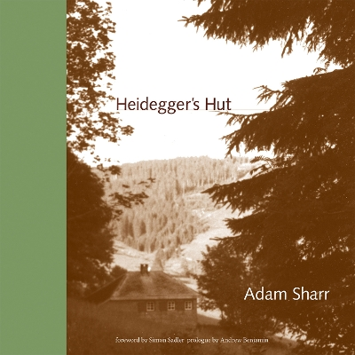 Heidegger's Hut - Adam Sharr