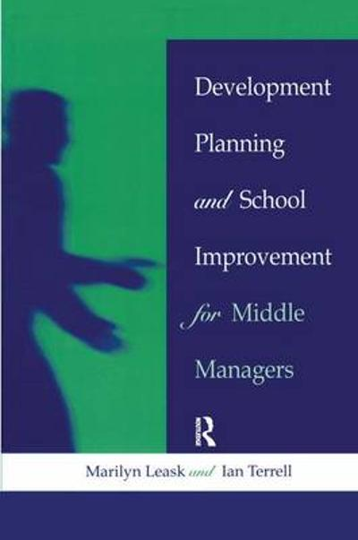 Development Planning and School Improvement for Middle Managers - Marilyn (Senior Lecturer at De Montfort University, Bedford) Leask