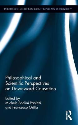 Philosophical and Scientific Perspectives on Downward Causation - Francesco Orilia