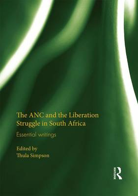 The ANC and the Liberation Struggle in South Africa - Thula Simpson