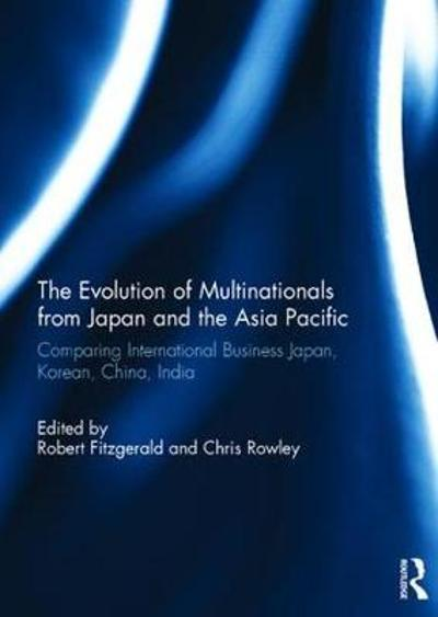The Evolution of Multinationals from Japan and the Asia Pacific - Robert Fitzgerald