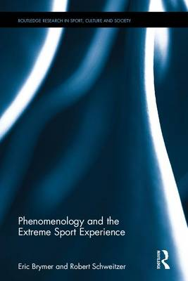 Phenomenology and the Extreme Sport Experience - Eric Brymer