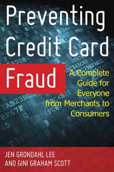 Preventing Credit Card Fraud - Jen Grondahl Lee