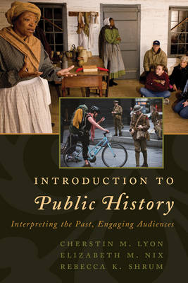 Introduction to Public History - Cherstin M. Lyon