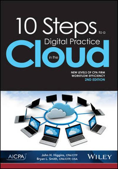 10 Steps to a Digital Practice in the Cloud - John H. Higgins