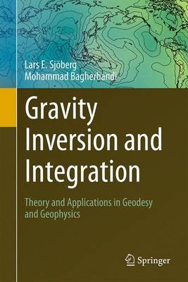 Gravity Inversion and Integration - Lars E Sjoberg