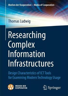 Researching Complex Information Infrastructures - Thomas Ludwig