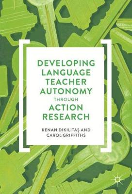 Developing Language Teacher Autonomy through Action Research - Carol Griffiths