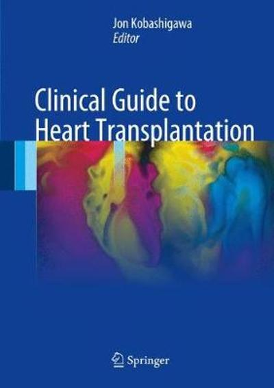Clinical Guide to Heart Transplantation - Jon A. Kobashigawa