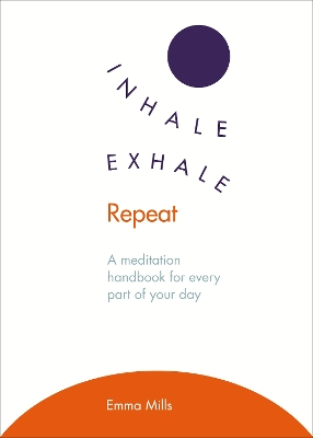 Inhale *  Exhale *  Repeat - Emma Mills