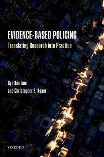 Evidence-Based Policing - Cynthia Lum
