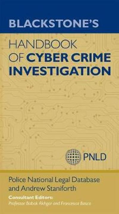 Blackstone's Handbook of Cyber Crime Investigation - Andrew Staniforth
