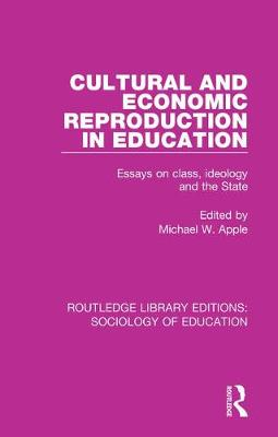 Cultural and Economic Reproduction in Education - Michael W. Apple