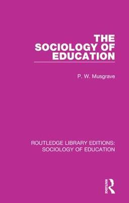 The Sociology of Education - P. W. Musgrave