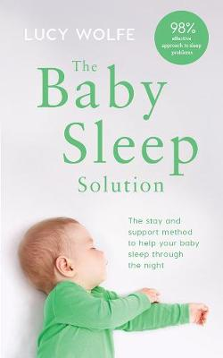 The Baby Sleep Solution - Lucy S. Wolfe