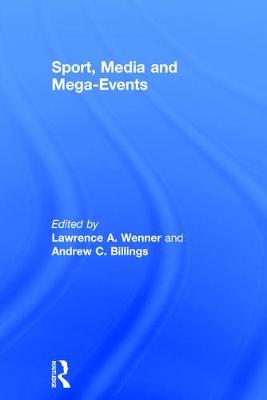 Sport, Media and Mega-Events - Lawrence A. Wenner