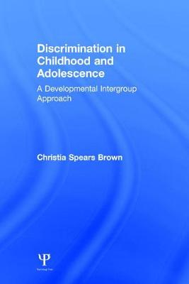Discrimination in Childhood and Adolescence - Christia Spears Brown