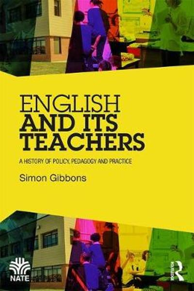 English and Its Teachers - Simon Gibbons