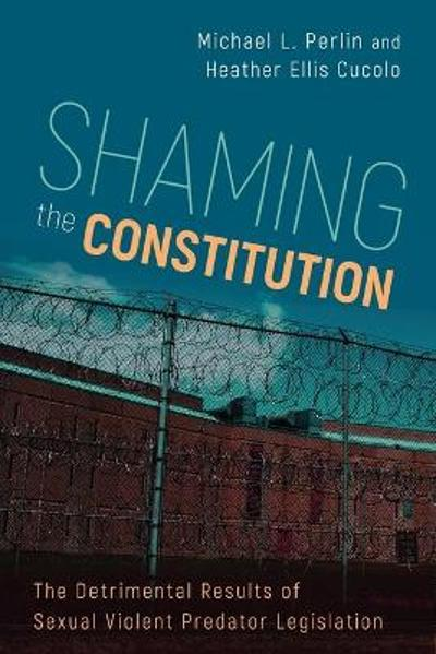Shaming the Constitution - Michael L. Perlin